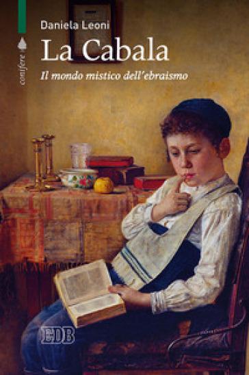 La Cabala. Il mondo mistico dell'ebraismo - Daniela Leoni pdf epub