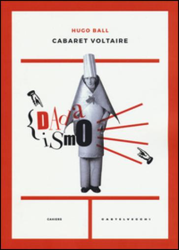 Cabaret Voltaire - Hugo Ball | Thecosgala.com