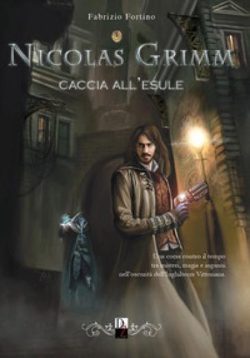 Caccia all'esule. Nicolas Grimm - Fabrizio Fortino  