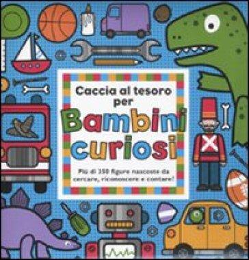 Caccia al tesoro per bambini curiosi - - Libro - Mondadori Store
