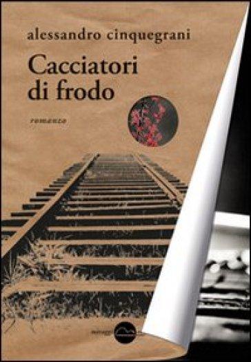 Cacciatori di frodo - Alessandro Cinquegrani  