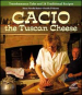 Cacio the tuscan cheese. Transhumance tales and 24 traditional recipes