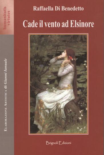 Cade il vento ad Elsinore - Raffaella Di Benedetto | Ericsfund.org