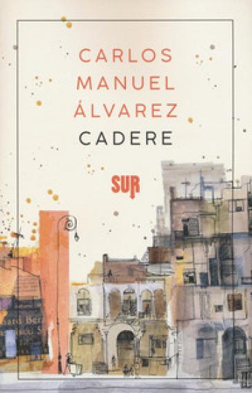 Cadere - Carlos Manuel Alvarez |
