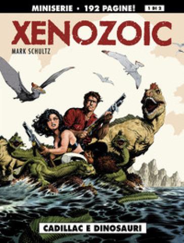 Cadillac e dinosauri. Xenozoic. 1. - Mark Schultz   Thecosgala.com
