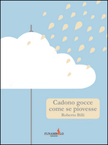 Cadono gocce come se piovesse - Roberto Billi |