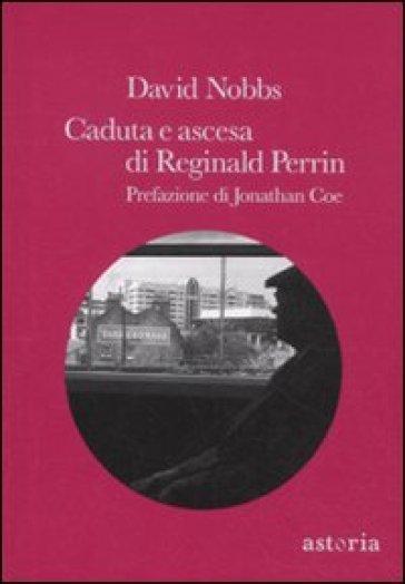 Caduta e ascesa di Reginald Perrin - David Nobbs  