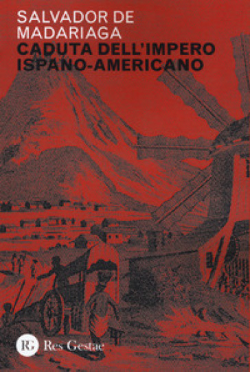 Caduta dell'impero ispano-americano - Salvador de Madariaga | Kritjur.org