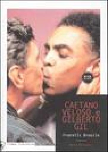 Caetano Veloso, Gilberto Gil. Fratelli Brasile - Marco Molendini | Jonathanterrington.com