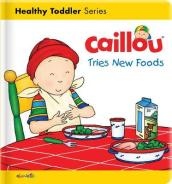 Caillou Tries New Foods
