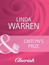 Caitlyn s Prize (Mills & Boon Cherish) (The Belles of Texas, Book 1)