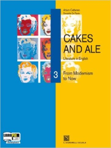 Cakes and ale. Con CD Audio. Per le Scuole superiori. 3.From modernism to now
