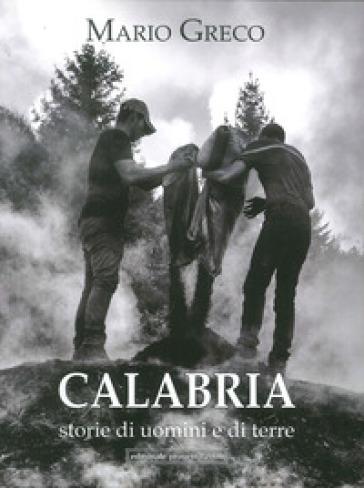 Calabria storie di uomini e di terre