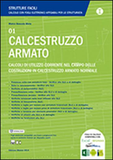 Calcestruzzo armato. Calcoli di utilizzo corrente nel campo delle costruzioni in calcestruzzo armato normale - Marco Boscolo Bielo | Thecosgala.com