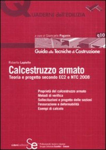 Calcestruzzo armato. Teoria e progetto secondo EC2 e NTC 2008 - Roberto Lapiello pdf epub