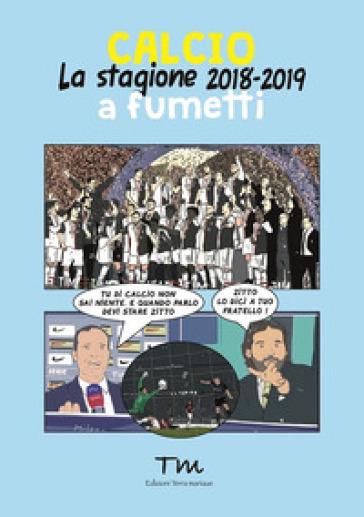 Calcio. La stagione 2018-2019 a fumetti - Massimo Bassi pdf epub