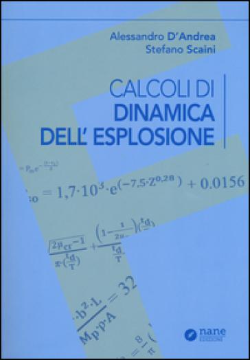 Calcoli di dinamica dell'esplosione - Stefano Scaini | Thecosgala.com