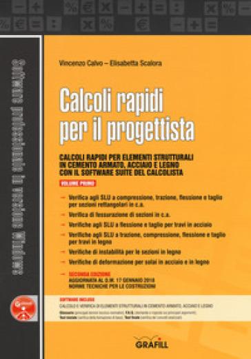 Calcoli rapidi per il progettista. Con software. 1. - Vincenzo Calvo |