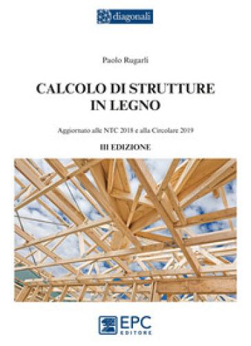 Calcolo di strutture in legno - Paolo Rugarli | Thecosgala.com