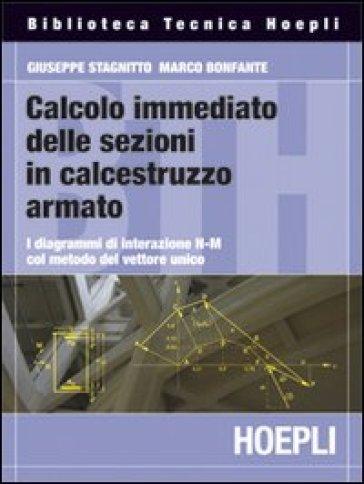 Calcolo immediato delle sezioni in calcestruzzo armato - Giuseppe Stagnitto |