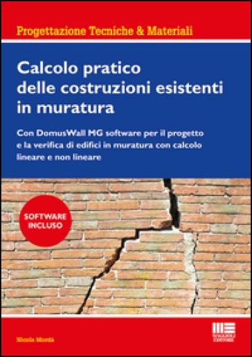 Calcolo pratico delle costruzioni esistenti in muratura - Nicola Mordà pdf epub