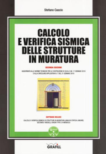 Calcolo e verifica sismica delle strutture in muratura. Con software - Stefano Cascio |