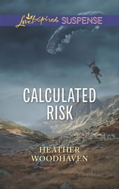 Calculated Risk (Mills & Boon Love Inspired Suspense)