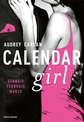 Calendar Girl. Gennaio - Febbraio - Marzo