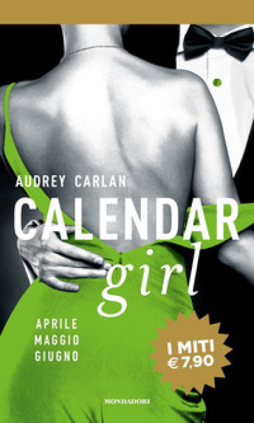 Calendar girl. Aprile, maggio, giugno - Audrey Carlan | Thecosgala.com