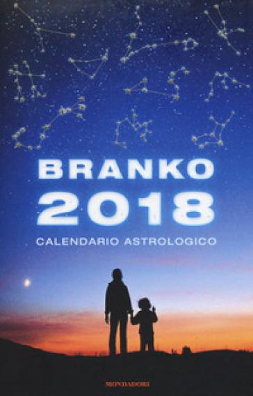 Calendario astrologico 2018. Guida giornaliera segno per segno - Branko | Thecosgala.com