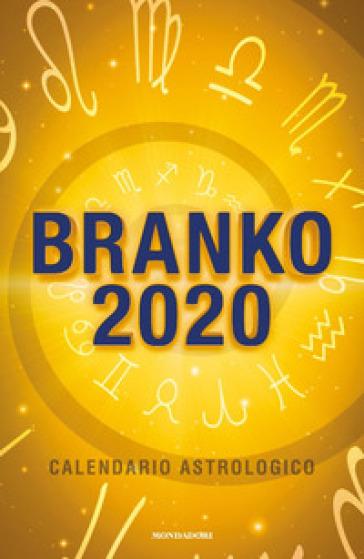Calendario astrologico 2020. Guida giornaliera segno per segno - Branko |