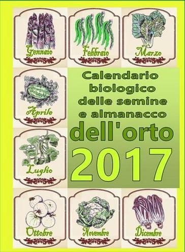 Calendario Semine.Calendario Biologico E Almanacco Delle Semine Nell Orto 2017