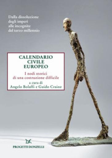 Calendario civile europeo. I nodi storici di una costruzione difficile - A. Bolaffi   Thecosgala.com