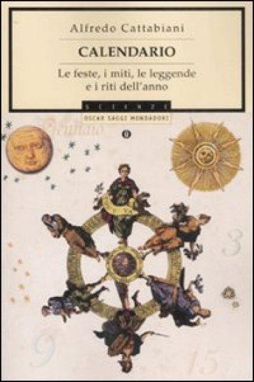 Calendario. Le feste, i miti, le leggende e i riti dell'anno - Alfredo Cattabiani   Thecosgala.com