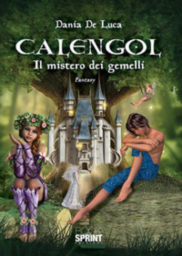 Calengol. Il mistero dei gemelli - Dania De Luca |