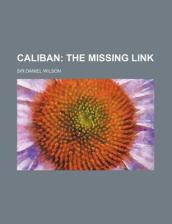 Caliban; The Missing Link