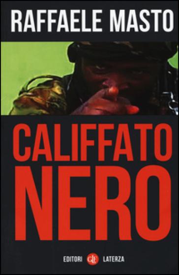 Califfato nero - Raffaele Masto  