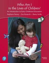 California Version of Who Am I in the Lives of Children? An Introduction to Early Childhood Education