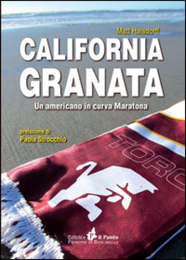 California granata. Un americano in curva maratona - Matt Halsdorff |