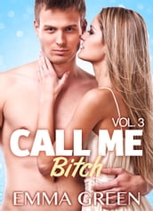 Call me Bitch - Vol. 3