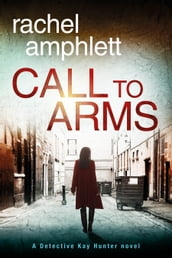 Call to Arms (Detective Kay Hunter crime thriller series, Book 5)