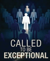 Called To Be Exceptional