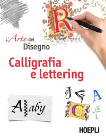 Calligrafia e lettering. L'arte del disegno - C. Grimaldi | Jonathanterrington.com