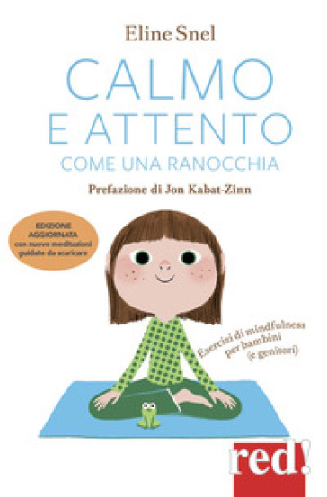 Calmo e attento come una ranocchia. Esercizi di mindfulness per bambini (e genitori). Con File audio per il download - Eline Snel | Rochesterscifianimecon.com