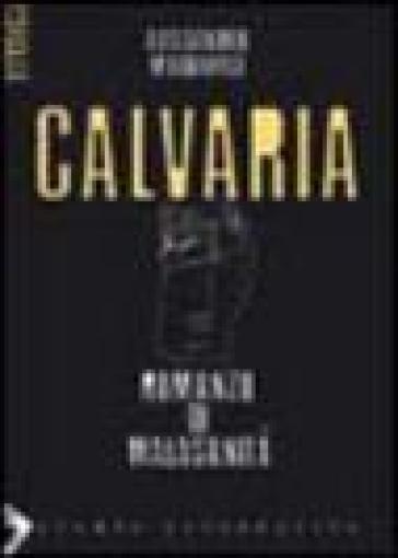 Calvaria. Romanzo della malasanità - Alessandro Marrapese  