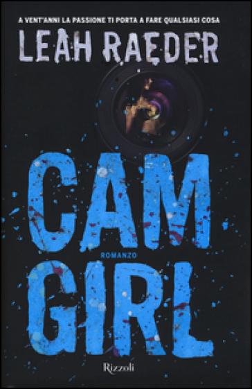Cam girl - Leah Raeder |