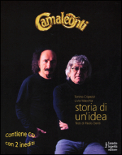 Camaleonti. Storia di un idea. Con 2 CD Audio