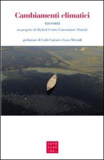 Cambiamenti climatici. Un progetto di Shylock Centro Universitario teatrale - B. Nardon   Thecosgala.com