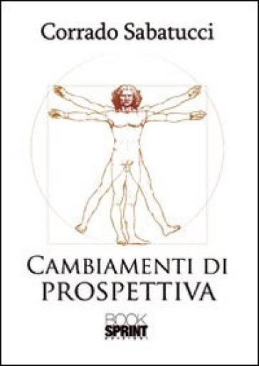 Cambiamenti di prospettiva - Corrado Sabatucci |