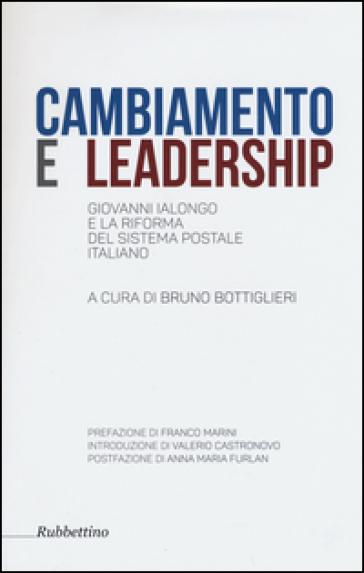 Cambiamento e leadership. Giovanni Ialongo e la riforma del sistema postale italiano - B. Bottiglieri   Jonathanterrington.com